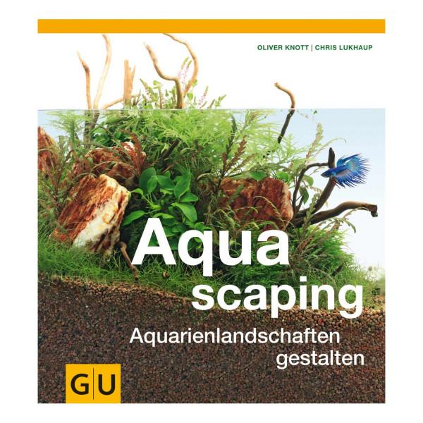 Aquascaping - Aquarienlandschaften gestalten